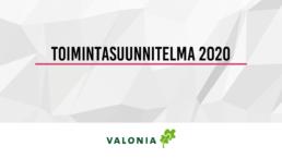 Valonian toimintasuunnitelma -power point -esityksen kansikuva, jossa otsikko Toimintasuunnitelma 2020
